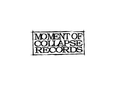 Moment Of Collapse Records